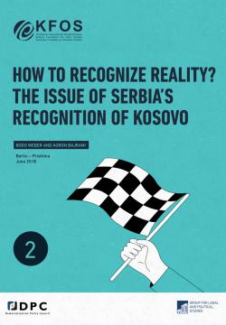 Njohja e realitetit: Çështja e njohjes së Kosovës nga Serbia