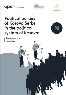 Političke partije kosovskih Srba u političkom sistemu Kosova: Od pluralizma do monizma